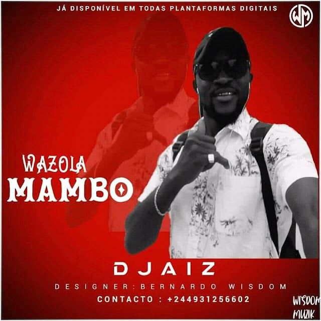 Djaiz - Wazola Mambo(Zouk)