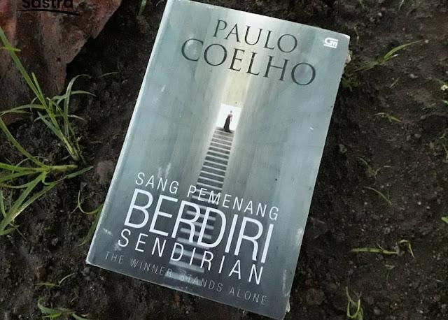 Sang Pemenang Berdiri Sendirian, The Winner Stands Alone, Paulo Coelho