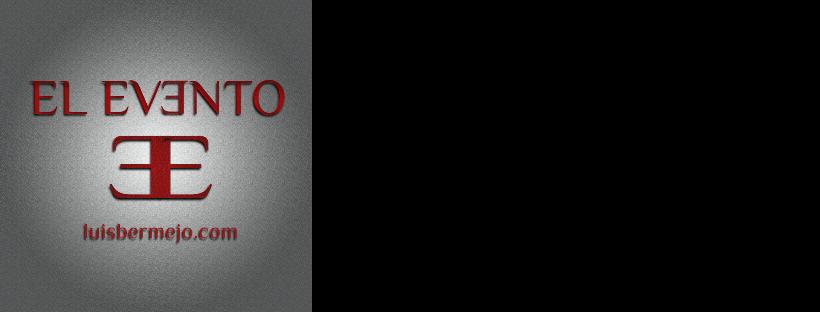 EL EVƎNTO | luisbermejo.com | El Evento