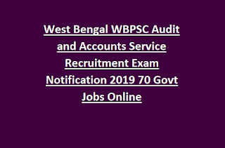 West Bengal WBPSC Audit and Accounts Service Recruitment Exam Notification 2019 70 Govt Jobs Online