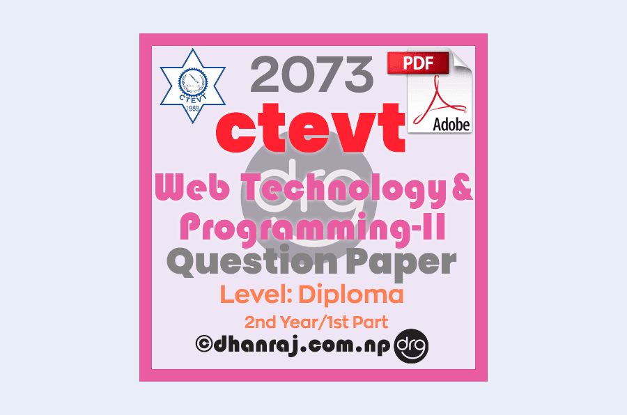Web-Technology-and-Programming-II-Question-Paper-2073-CTEVT-Diploma-2nd-Year-1st-Part