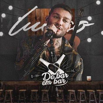 CD EP De Bar em Bar (Ao Vivo em Goiânia) – Lucas Lucco (2019)