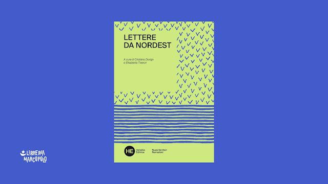 Lettere da Nordest alla libreria MarcoPolo - GIUDECCA - domenica 15 settembre alle 18.30