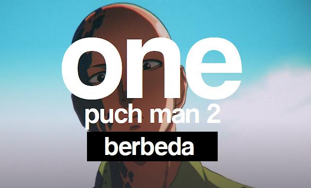 Apakah Ada Perbedaan One Punch Man Season 2 dengan Season 1