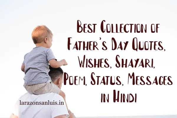 [Amazing] Fathers Day Quotes in Hindi with Father's Day Wishes, Shayari,  Poem, Status, Messages in Hindi and Shayari for Papa in Hindi