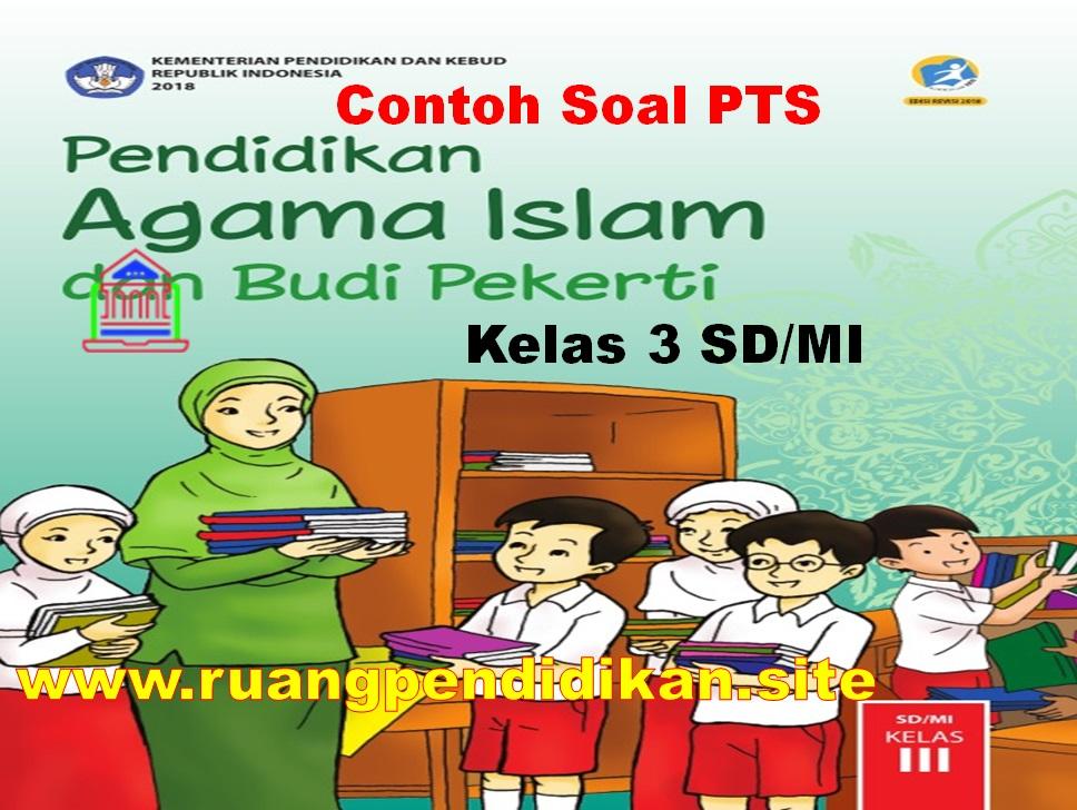 Soal Dan Jawaban PTS PAI & BP Kelas 3 SD