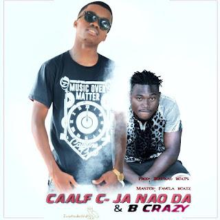 Caalf C Feat. B Crazy - Já Não Dá