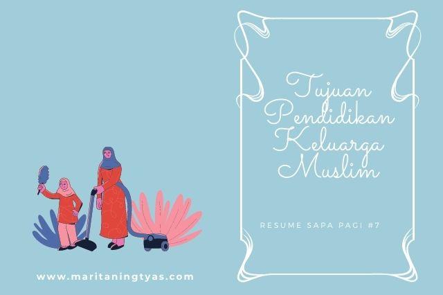 tujuan pendidikan keluarga muslim
