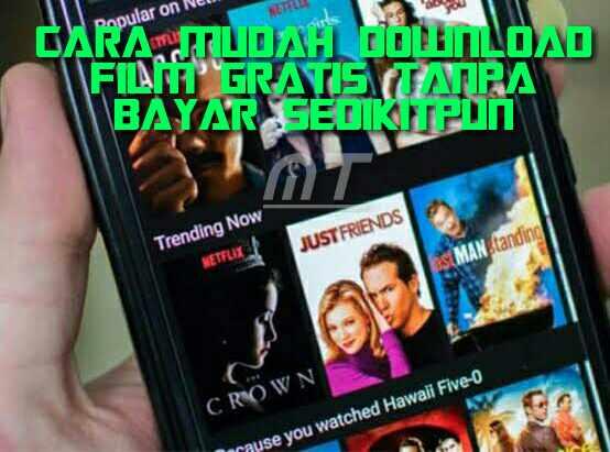 Cara Download Film Gratis Tanpa Bayar