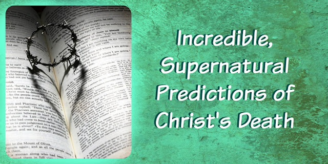 Precious Predictions about Christ's Sacrifice in Psalm 22