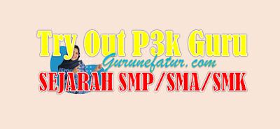 Terbaru lagi! Link Latihan Soal Tryout PPPK Guru Mapel Sejarah SMP/SMA/SMK Tahun 2021