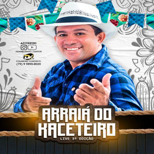 Danielzinho - Arraiá do Kaceteiro - Junho - 2020