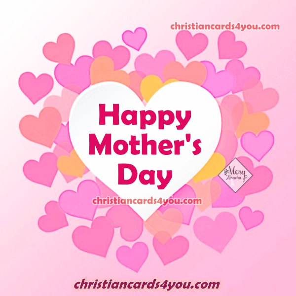 Nice images with happy mother's day quotes, christian image for mom, mother with nice phrases by Mery Bracho.