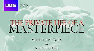 The Private Life of a Masterpiece - Masterpieces of Sculpture