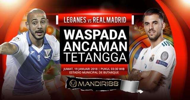 Prediksi Bola Leganes Vs Real Madrid , Jumat 19 January 2018 Pukul 03.30 WIB