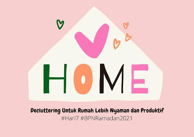 Decluttering Untuk Rumah Lebih Nyaman dan Produktif