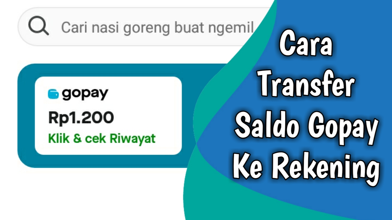 cara terbaru transfer saldo gopay ke rekening bank