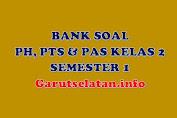 Bank Soal PH, PTS, PAS Kelas 2 Semester 1 Lengkap