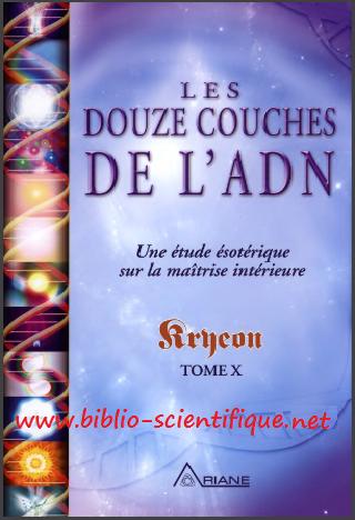 Livre : Les douze couches de l'ADN - Une étude ésotérique sur la maîtrise intérieure, tome X
