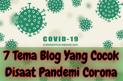 7 Topik Blog Yang Cocok Di Masa Pandemi Corona
