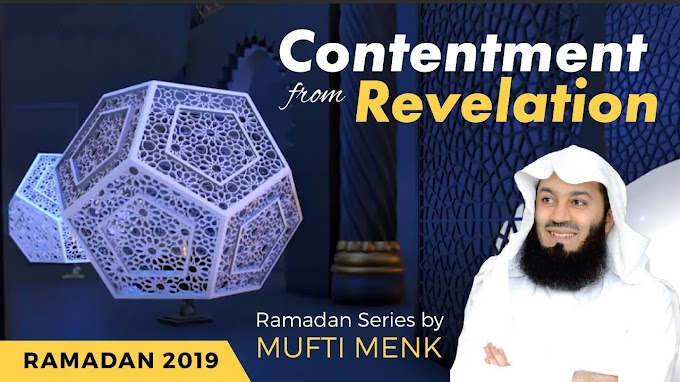 Contentment from Revelation - Series (Mufti Menk)