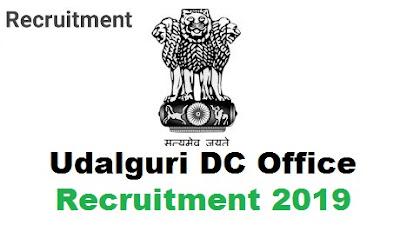 Udalguri DC Office Recruitment 2019