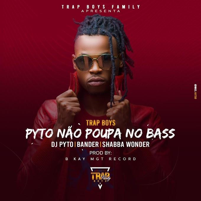 Trap Boys (Dj Pyto_ Bander & Shabba Wonder) - Pyto Não poupa no Bass (MP3 BAIXAR)