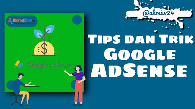 Tips dan Trik Diterima Google AdSense