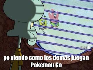 meme de pokemon go yo viendo como los demas juegan