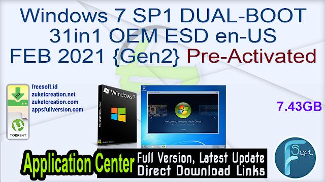 Windows 7 SP1 DUAL-BOOT 31in1 OEM ESD en-US FEB 2021 {Gen2} Pre-Activated