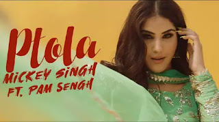 PTOLA LYRICS MICKEY SINGH