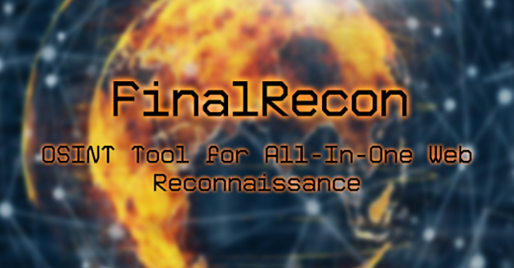FinalRecon : OSINT Tool for All-In-One Web Reconnaissance