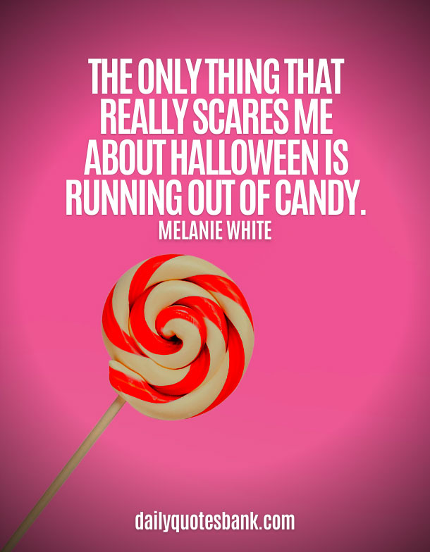 Spooky Quotes About Halloween Candy