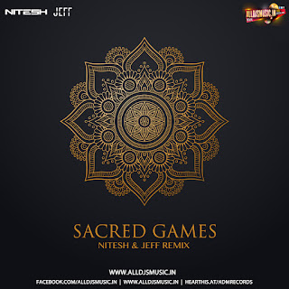 Sacred Games (Original Mix) - Dj Nitesh & Dj Jeff [NewDjsWorld.Com]