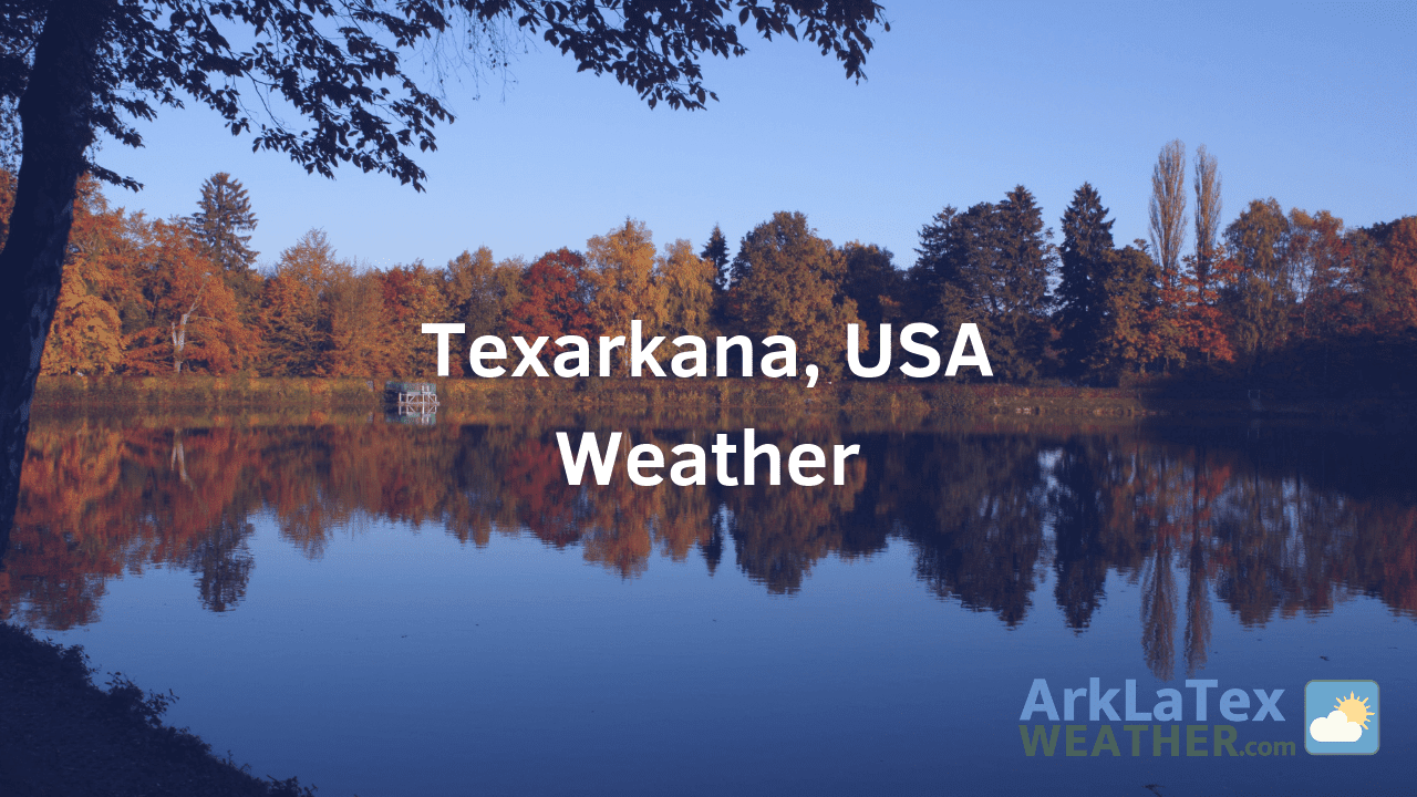 Texarkana, Texas.Arkansas, Weather Forecast, Bowie County, Miller County, Texarkana weather, TexarkanaNews.com