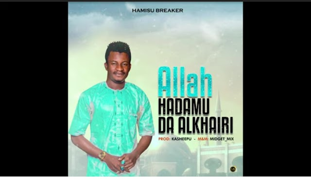Hamisu Breaker - Alkhairi Song