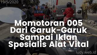 Bukan MotoVlog Cuma Momotoran Episode 005 Dari Garuk-Garuk Sampai Iklan Spesialis Alat Vital