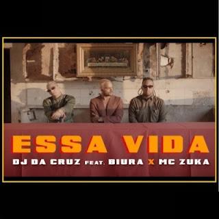 Dj Da Cruz - Essa Vida (Feat. Biura &  Mc Zuka)
