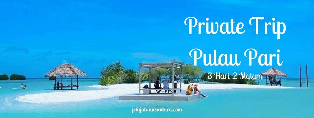 paket wisata private trip pulau pari murah