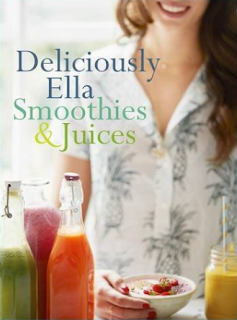 Ella Woodward Deliciously libro smoothies and juices