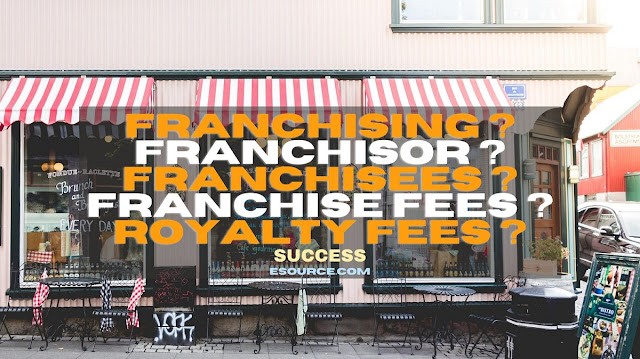 Franchising-Franchisor-Franchisees-Franchise-fees-Royalty-fees