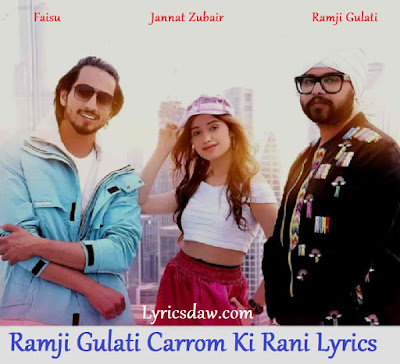 Ramji Gulati Carrom Ki Rani Lyrics Jannat Zubair & Faisu