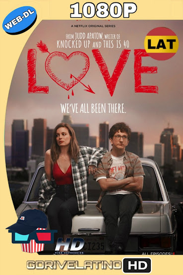 Love (2016-2018) Serie Completa NF WEB-DL 1080p Latino-Ingles MKV