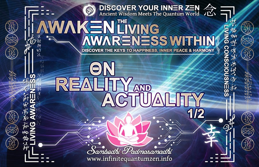 On Reality and Actuality 1 of 2 - Infinite living system life the book of zen awareness, alan watts mindfulness key to happiness peace joy