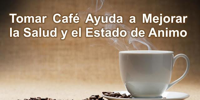 Tomar Café Ayuda a Mejorar la Salud y el Estado de Animo