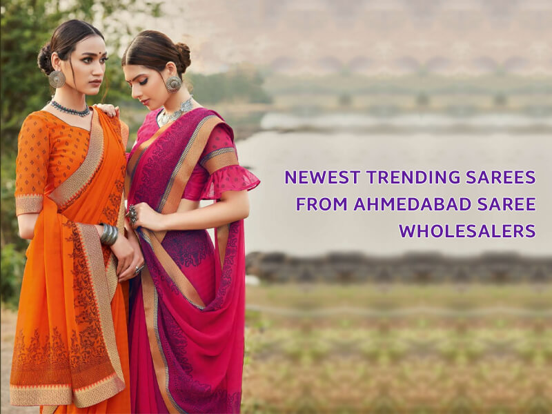 Newest Trending Sarees From Ahmedabad Saree Wholesalers
