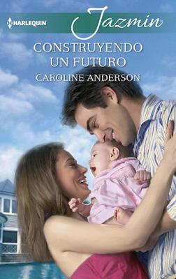 Caroline Anderson - Construyendo Un Futuro