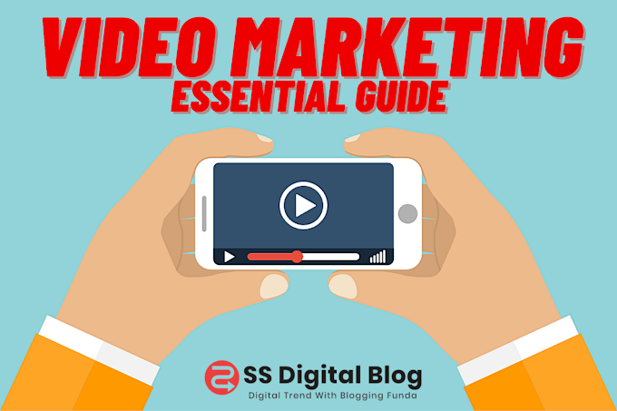 The Essential Guide to Video Marketing That You Must Read