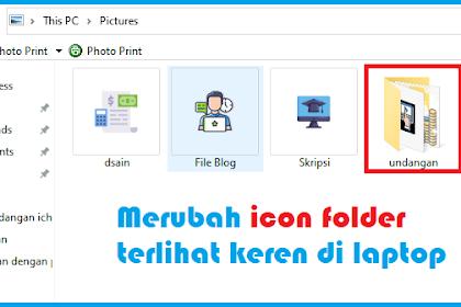 Cara Mengganti Icon Folder Pada Laptop Atau Komputer