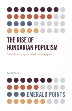 The Rise of Hungarian Populism